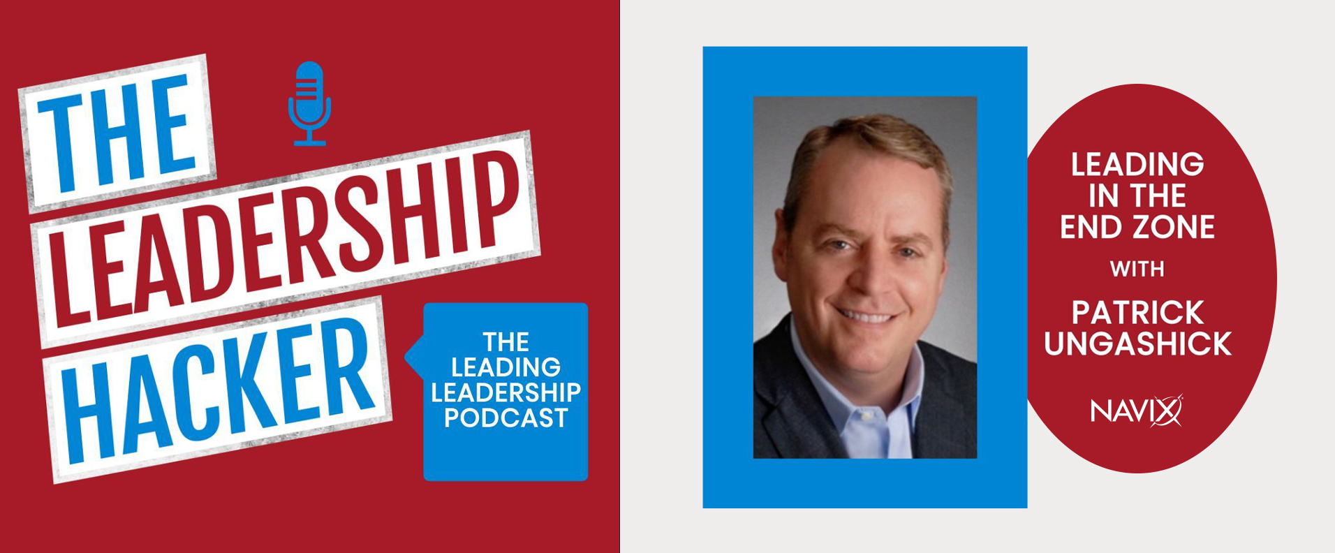 The Leadership Hacker Podcast: Leading in the End Zone w/ Patrick Ungashick